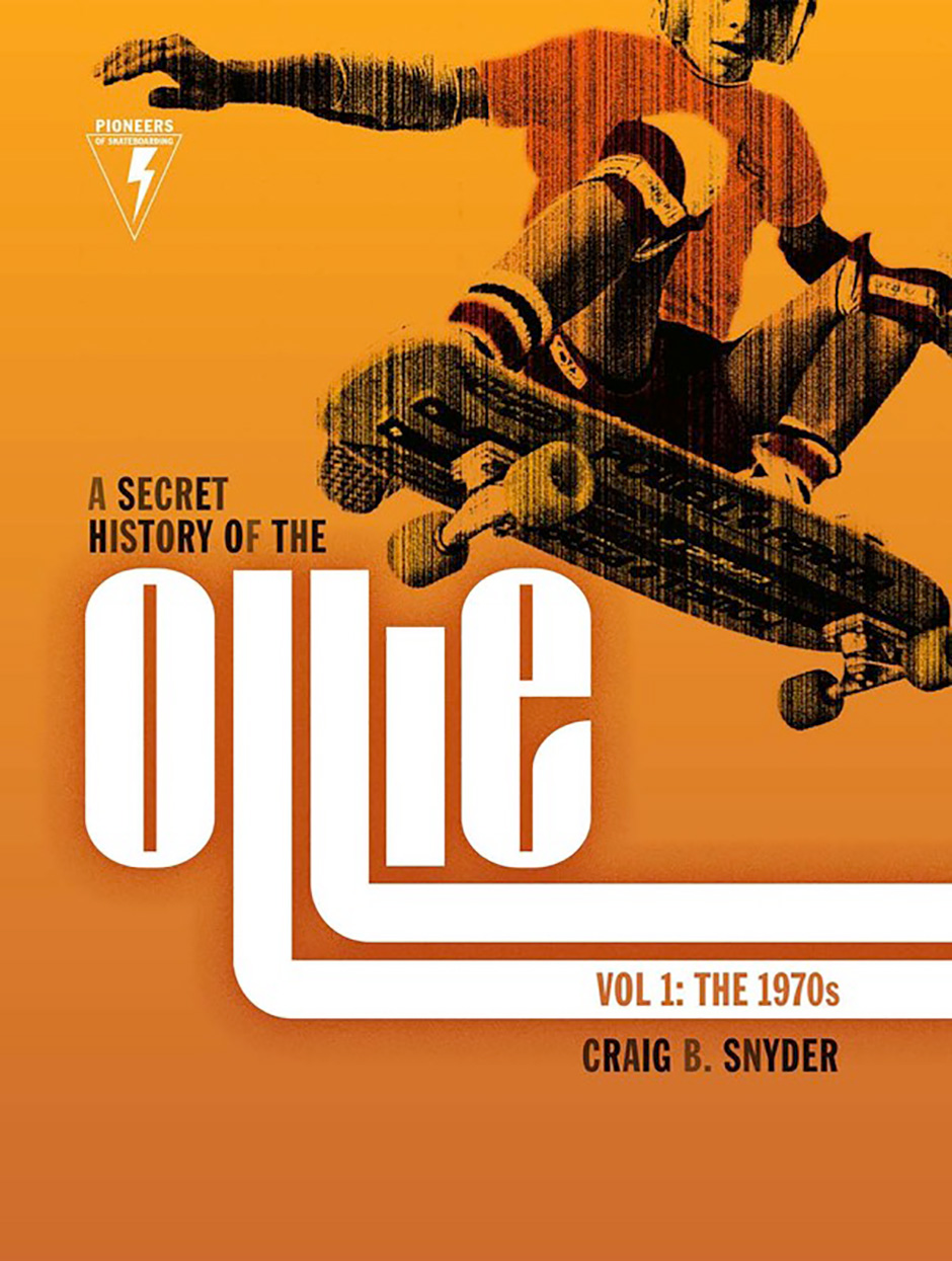 'A Secret History Of The Ollie - Craig Snyder (2015)